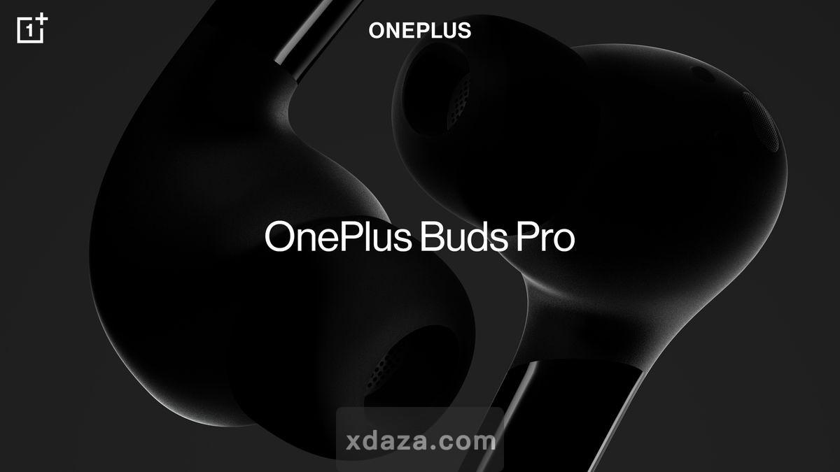 一加将在7月22日推出OnePlus Buds Pro耳机:对标Galaxy Buds Pro?